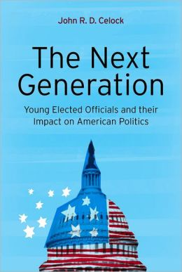 The Next Generation: Young Elected Officials and Their Impact on American Politics